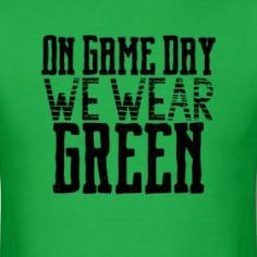 On Game Day, We Wear GREEN - teacher t-shirt (other colors available)
