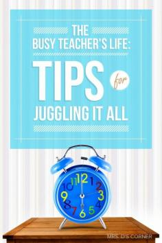 The Busy Teacher's Life: Tips for Juggling it All Guest Post by Stephanie from Mrs. D's Corner